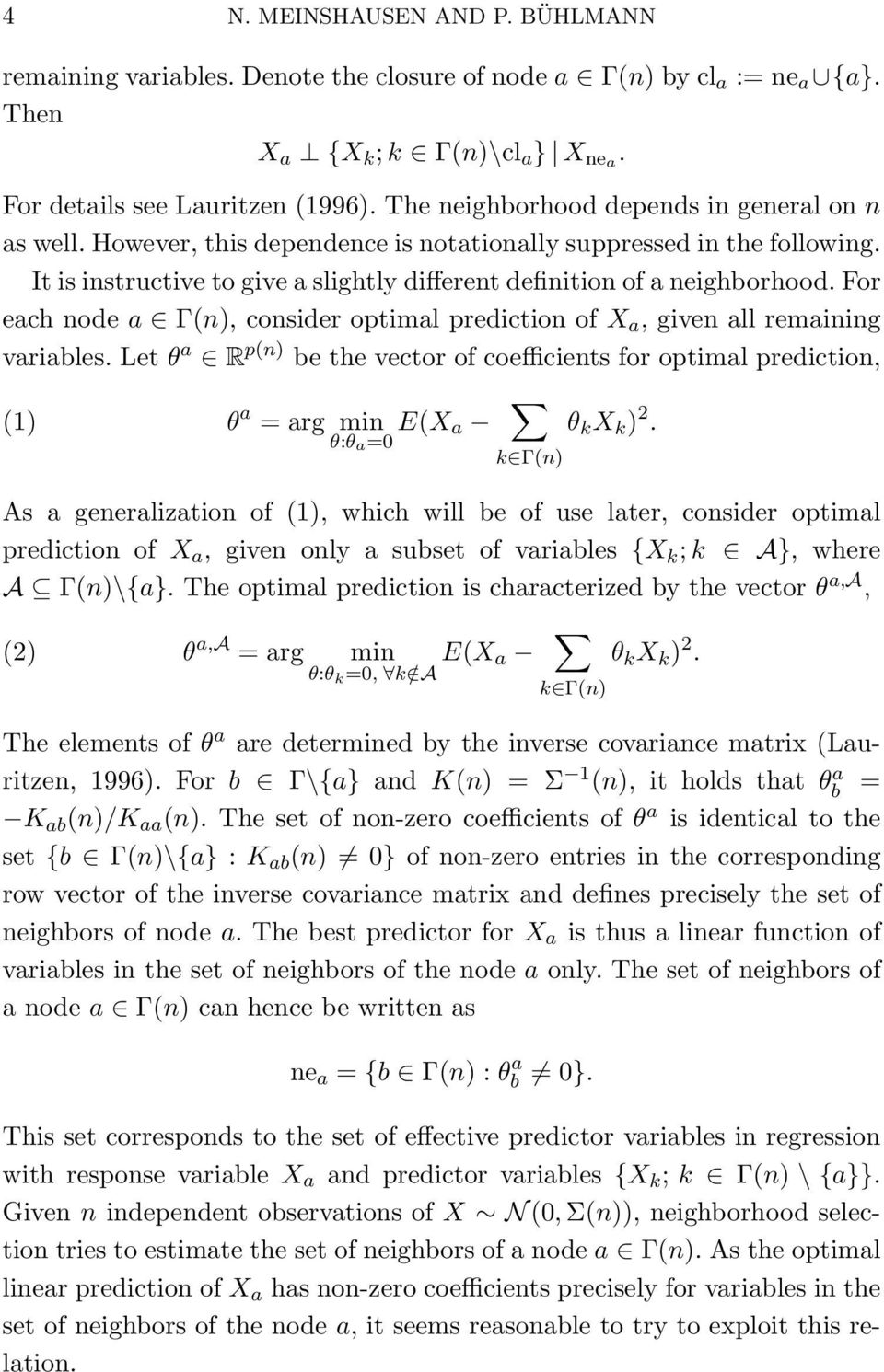 For each node a Γ(n), consider optimal prediction of X a, given all remaining variales.