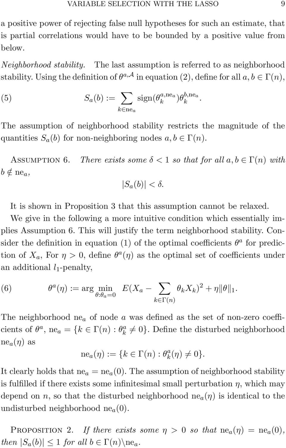k ne a The assumption of neighorhood staility restricts the magnitude of the quantities S a () for non-neighoring nodes a, Γ(n). Assumption 6.