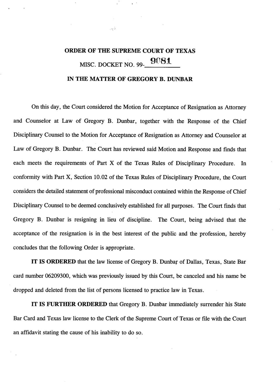 Dunbar, together with the Response of the Chief Disciplinary Counsel to the Motion for Acceptance of Resignation as Attorney and Counselor at Law of Gregory B. Dunbar.