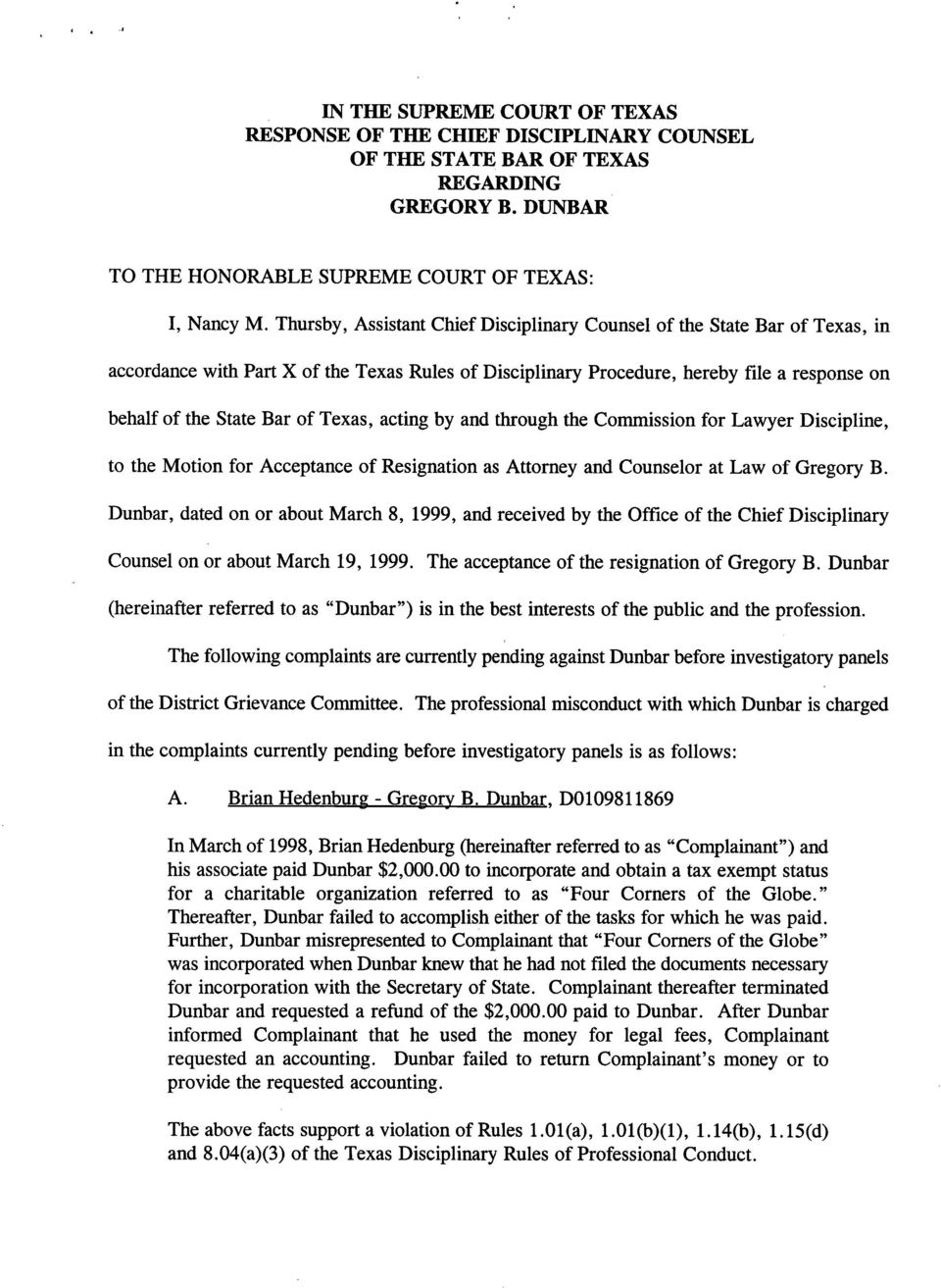 Texas, acting by and through the Commission for Lawyer Discipline, to the Motion for Acceptance of Resignation as Attorney and Counselor at Law of Gregory B.