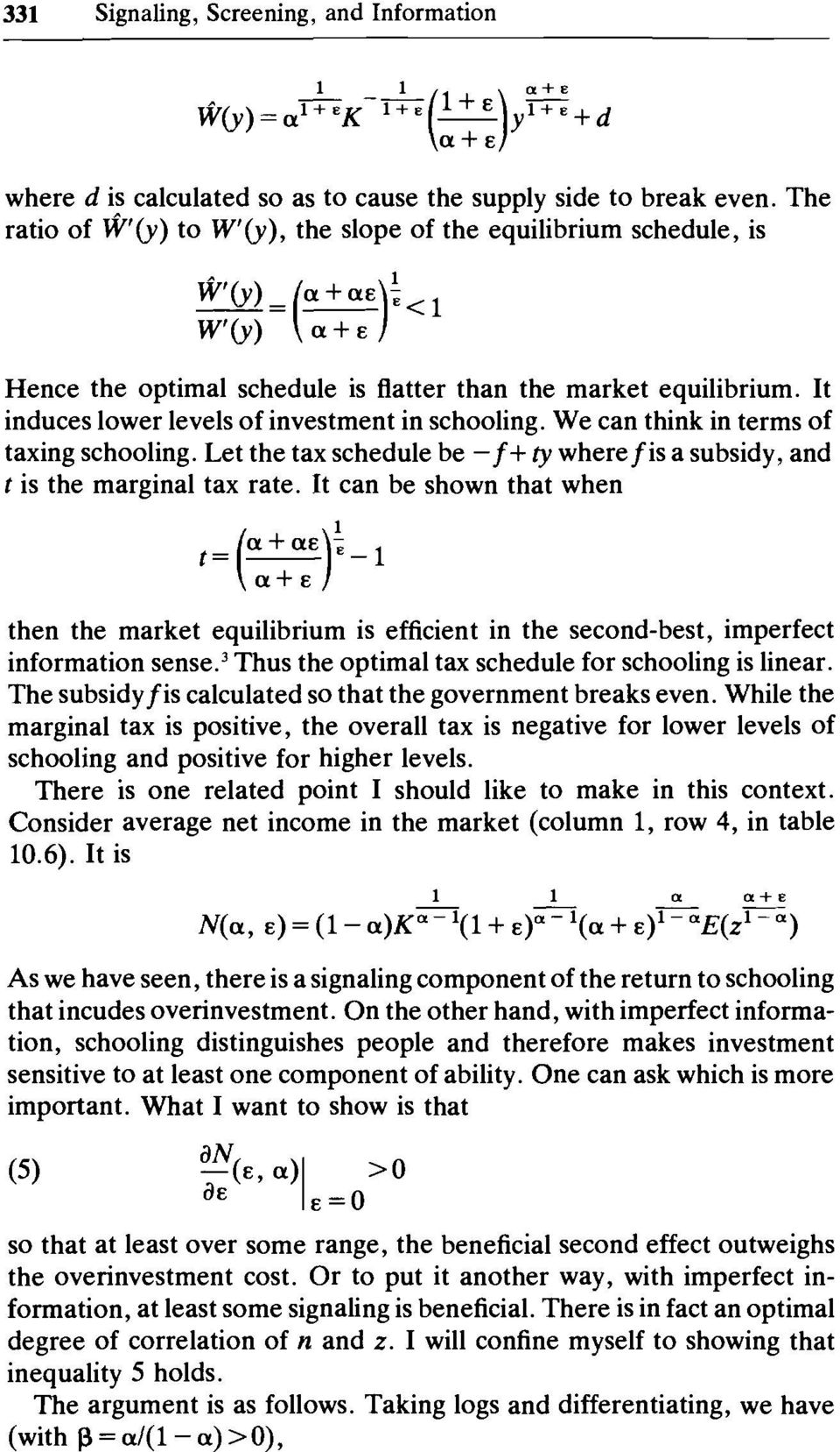 We can think in terms of taxing schooling. Let the tax schedule be -f+ ty wherefis a subsidy, and f is the marginal tax rate.