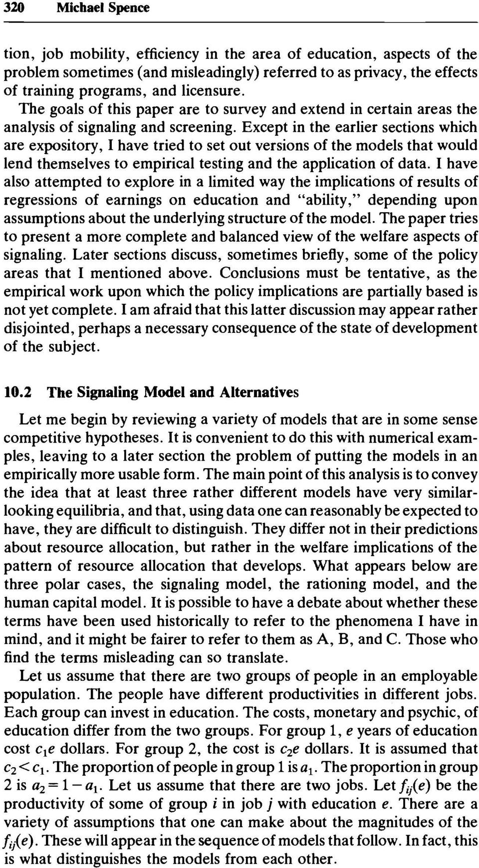 Except in the earlier sections which are expository, I have tried to set out versions of the models that would lend themselves to empirical testing and the application of data.