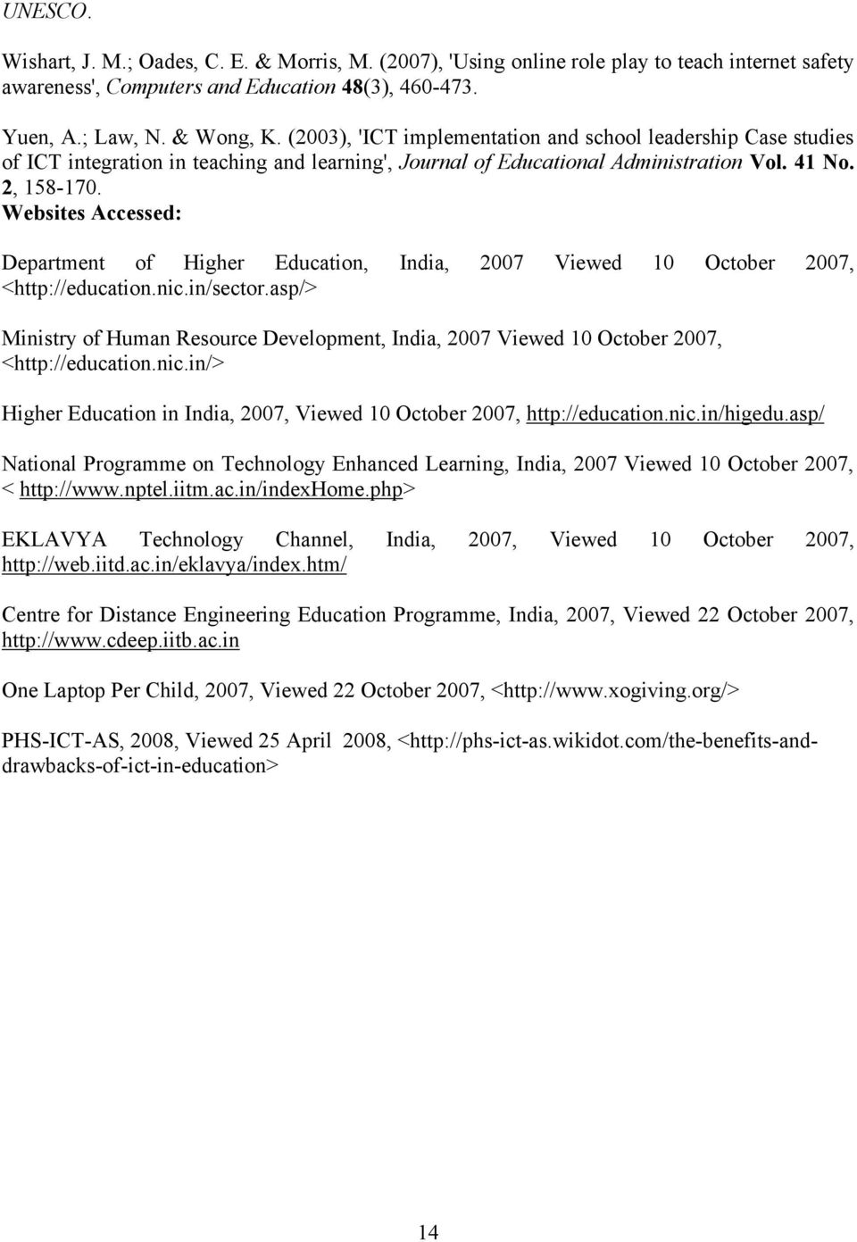 Websites Accessed: Department of Higher Education, India, 2007 Viewed 10 October 2007, <http://education.nic.in/sector.