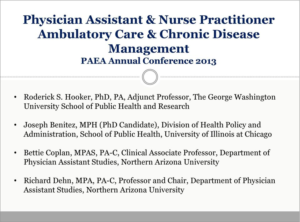 Health Policy and Administration, School of Public Health, University of Illinois at Chicago Bettie Coplan, MPAS, PA-C, Clinical Associate Professor,
