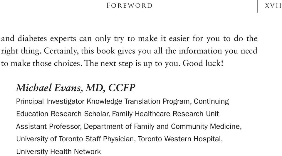 Michael Evans, MD, CCFP Principal Investigator Knowledge Translation Program, Continuing Education Research Scholar, Family