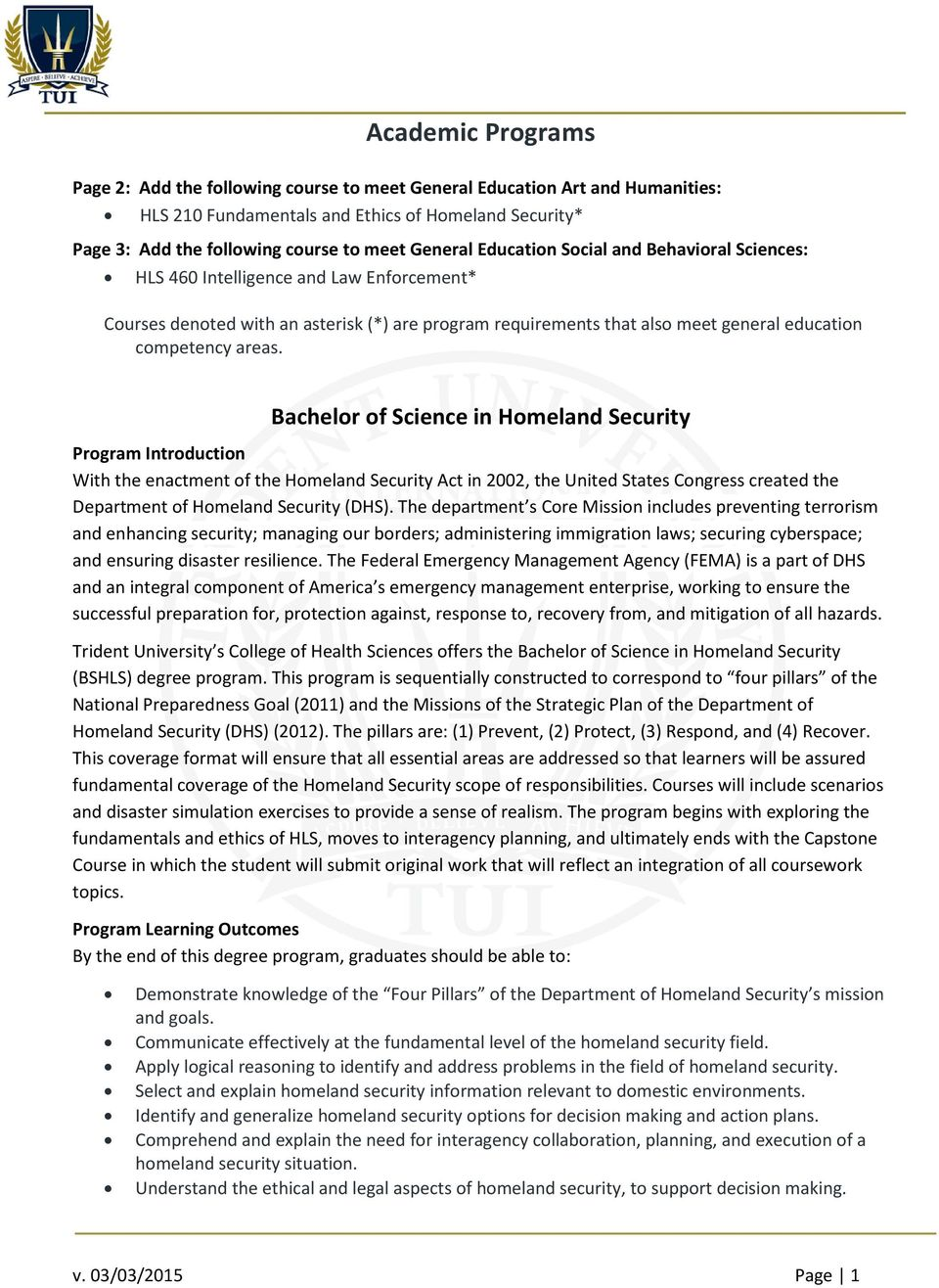 Bachelor of Science in Homeland Security Program Introduction With the enactment of the Homeland Security Act in 2002, the United States Congress created the Department of Homeland Security (DHS).