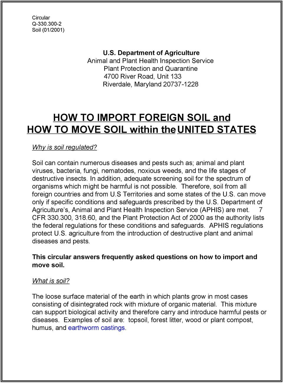 Department of Agriculture Animal and Plant Health Inspection Service Plant Protection and Quarantine 4700 River Road, Unit 133 Riverdale, Maryland 20737-1228 HOW TO IMPORT FOREIGN SOIL and HOW TO