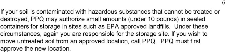 approved landfills. Under these circumstances, again you are responsible for the storage site.