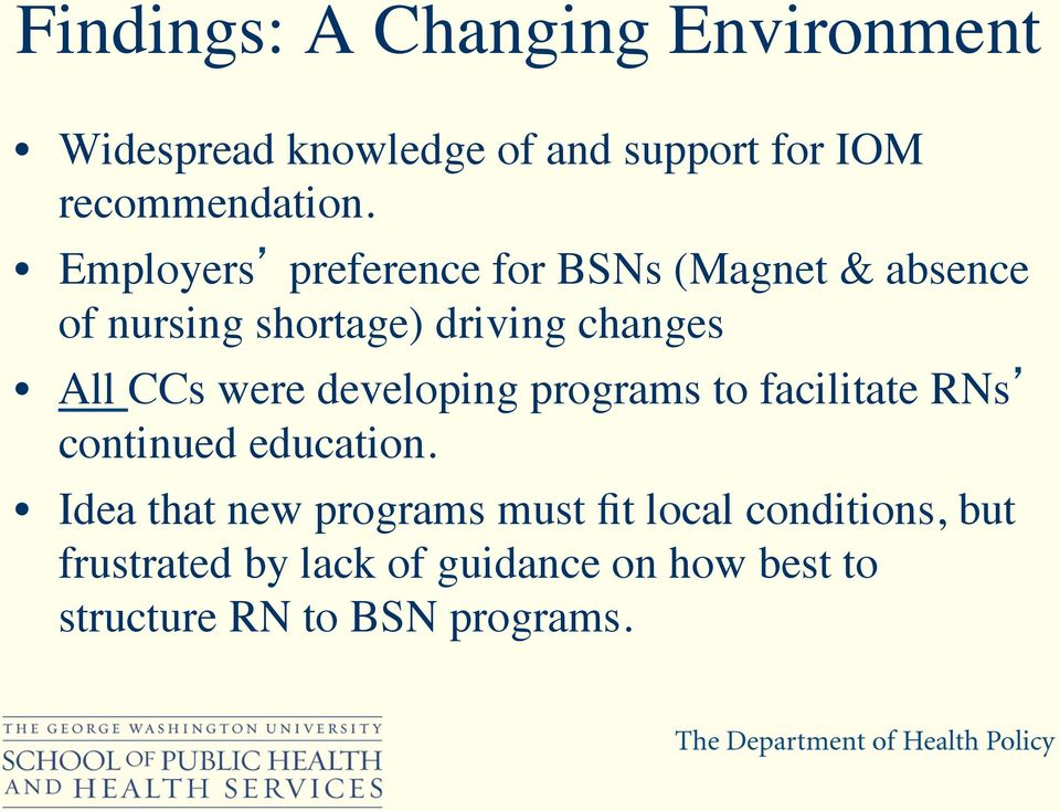were developing programs to facilitate RNs continued education.