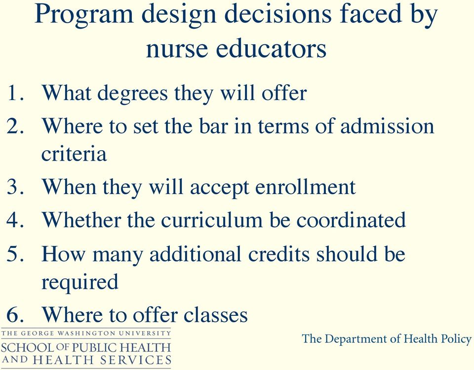Where to set the bar in terms of admission criteria 3.