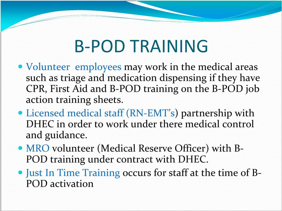 Licensed medical staff (RN EMT s) partnership with DHEC in order to work under there medical control and guidance.