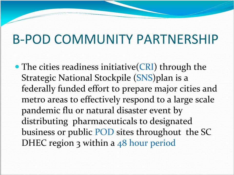 effectively respond to a large scale pandemic flu or natural disaster event by distributing