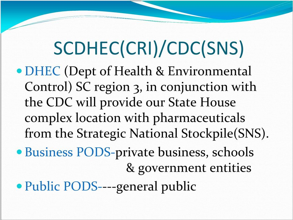 with pharmaceuticals from the Strategic National Stockpile(SNS).