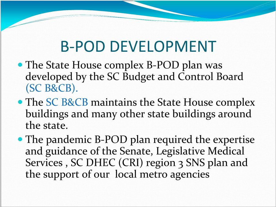 The SC B&CB maintains the State House complex buildings and many other state buildings around the