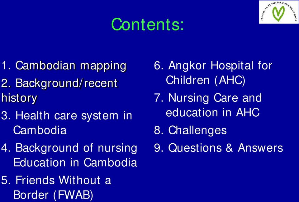 Background of nursing Education in Cambodia 5.
