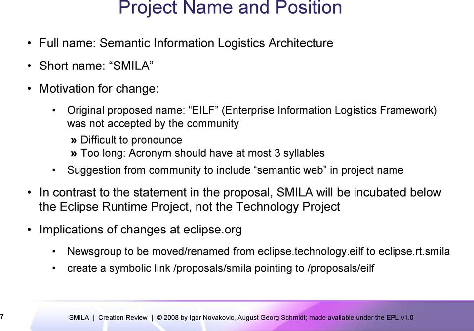 include semantic web in project name In contrast to the statement in the proposal, SMILA will be incubated below the Eclipse Runtime Project, not the Technology Project
