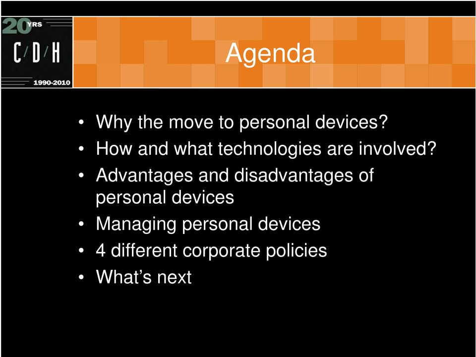 Advantages and disadvantages of personal devices