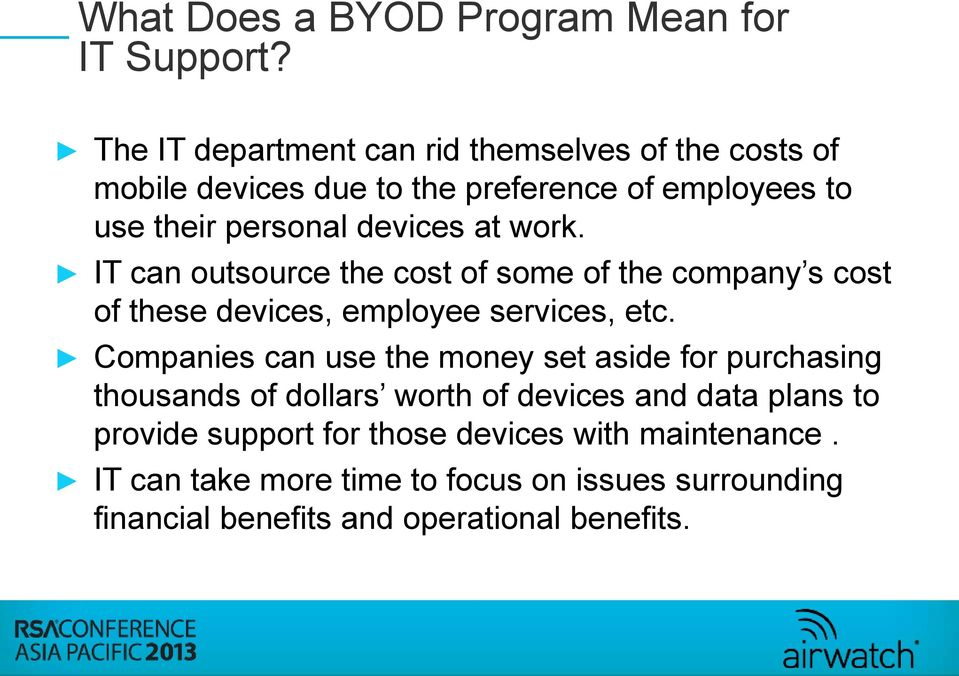 work. IT can outsource the cost of some of the company s cost of these devices, employee services, etc.