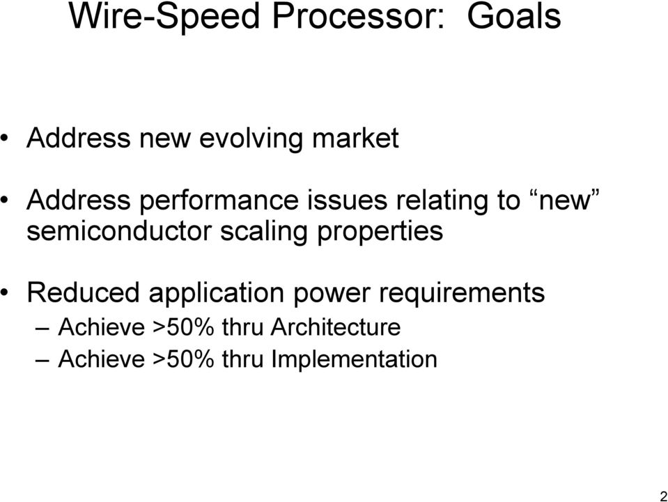 scaling properties Reduced application power requirements