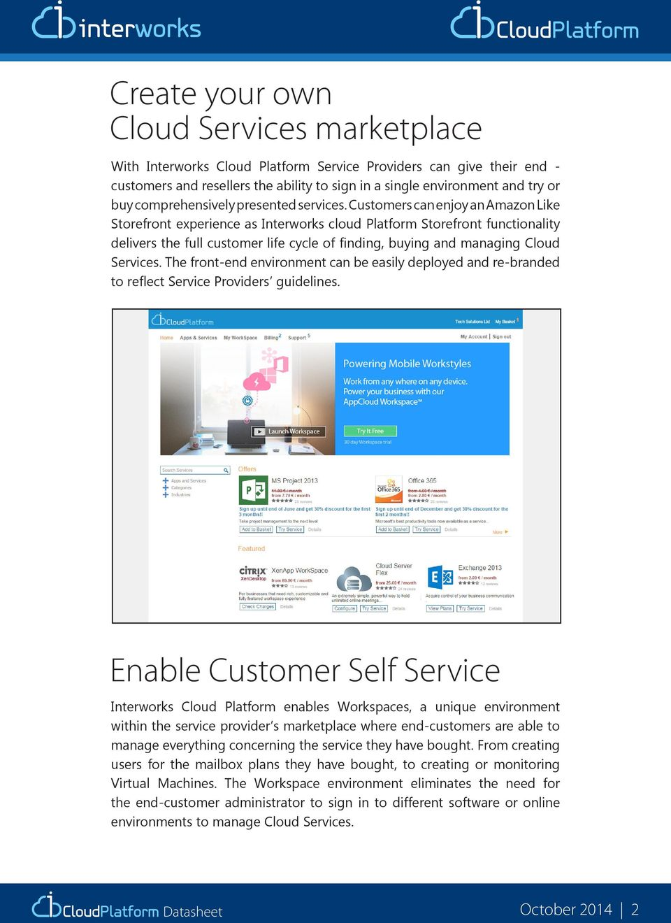 Customers can enjoy an Amazon Like Storefront experience as Interworks cloud Platform Storefront functionality delivers the full customer life cycle of finding, buying and managing Cloud Services.