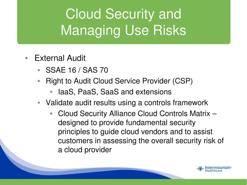 Alliance Cloud Controls Matrix designed to provide fundamental security principles to