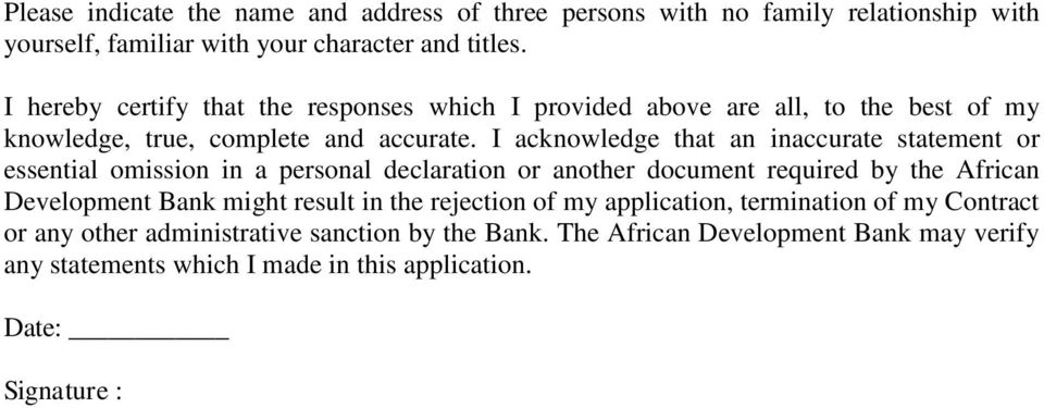 I acknowledge that an inaccurate statement or essential omission in a personal declaration or another document required by the African Development Bank might