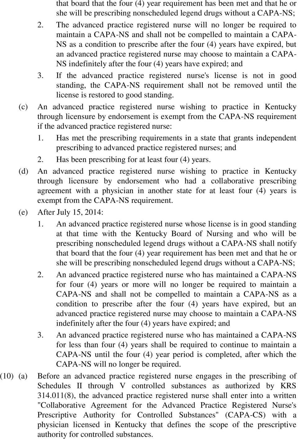 expired, but an advanced practice registered nurse may choose to maintain a CAPA- NS indefinitely after the four (4) years have expired; and 3.