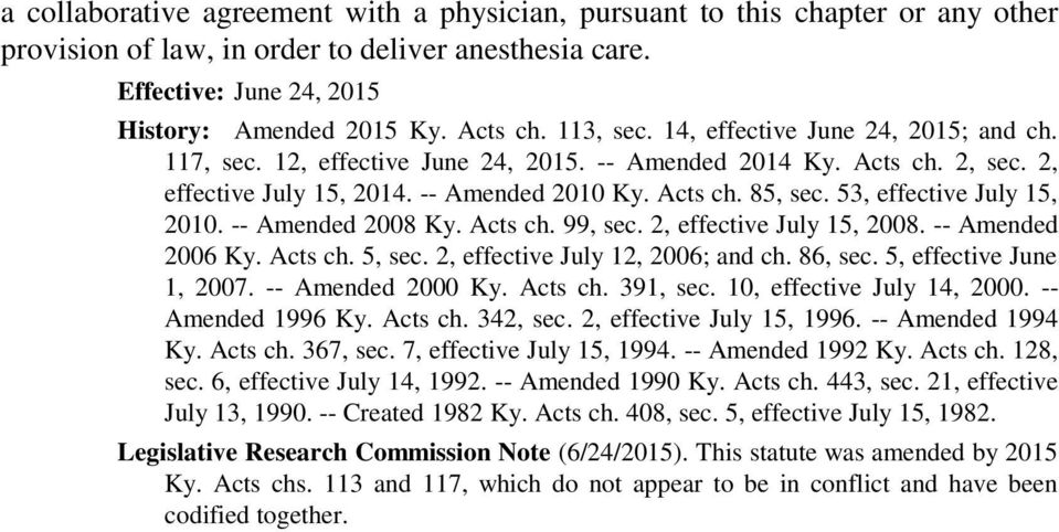 53, effective July 15, 2010. -- Amended 2008 Ky. Acts ch. 99, sec. 2, effective July 15, 2008. -- Amended 2006 Ky. Acts ch. 5, sec. 2, effective July 12, 2006; and ch. 86, sec.