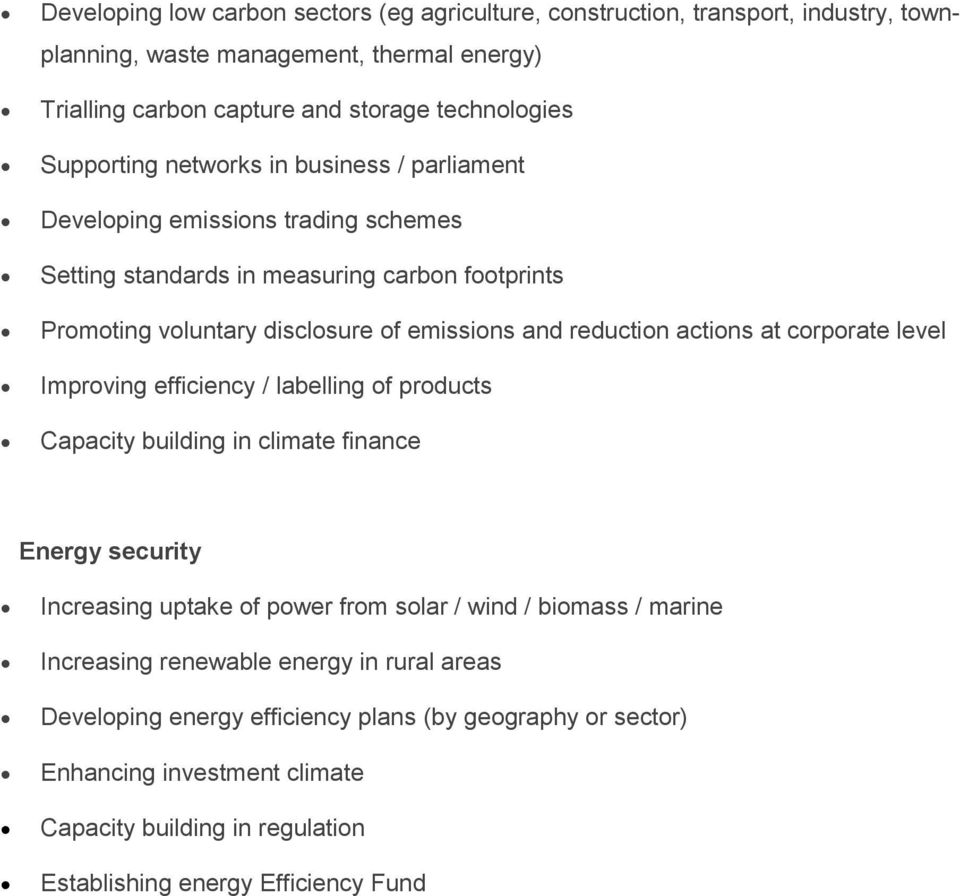 actions at corporate level Improving efficiency / labelling of products Capacity building in climate finance Energy security Increasing uptake of power from solar / wind / biomass / marine