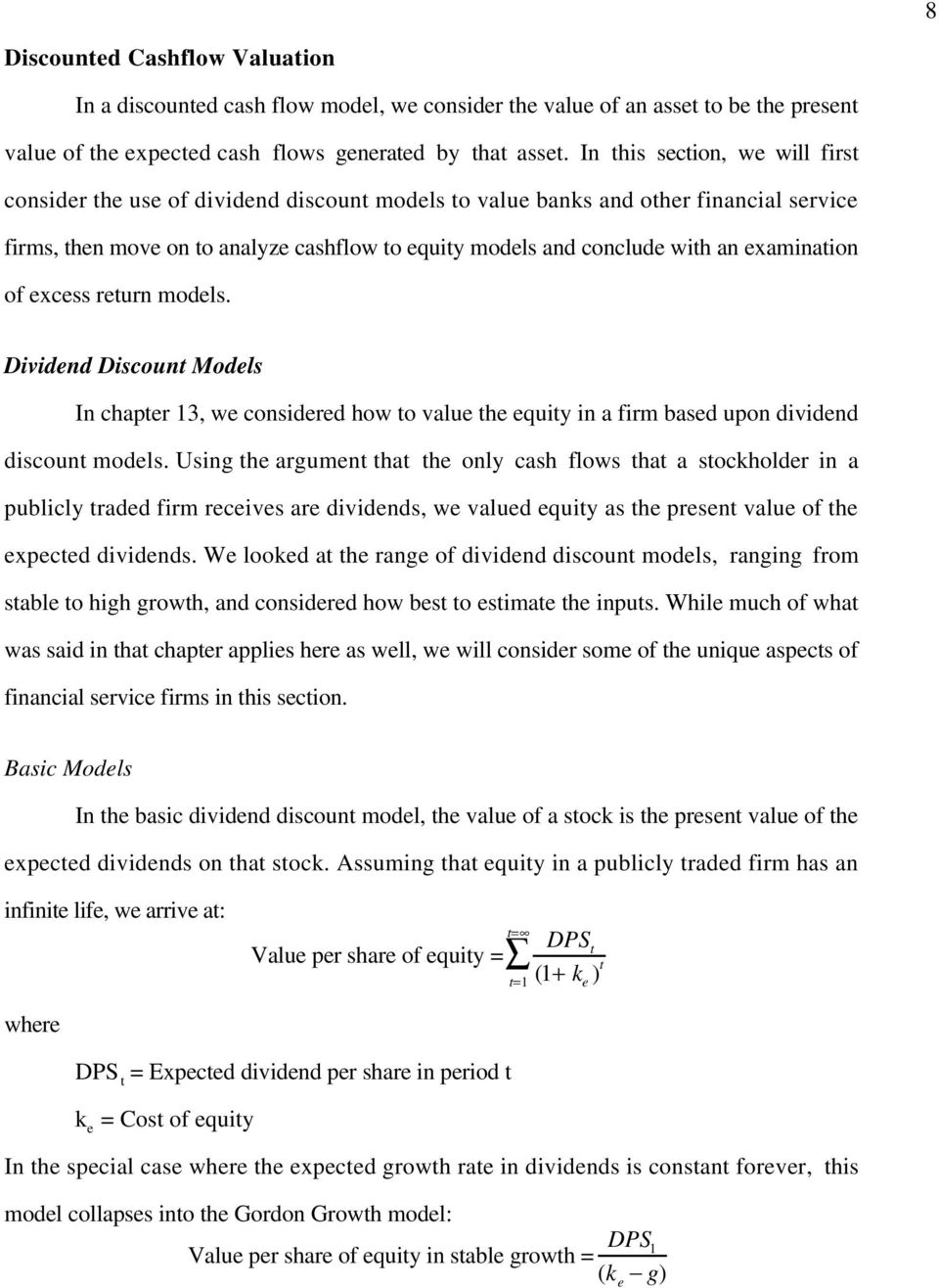 examination of excess return models. Dividend Discount Models In chapter 13, we considered how to value the equity in a firm based upon dividend discount models.