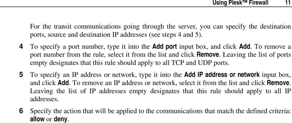 Leaving the list of ports empty designates that this rule should apply to all TCP and UDP ports.