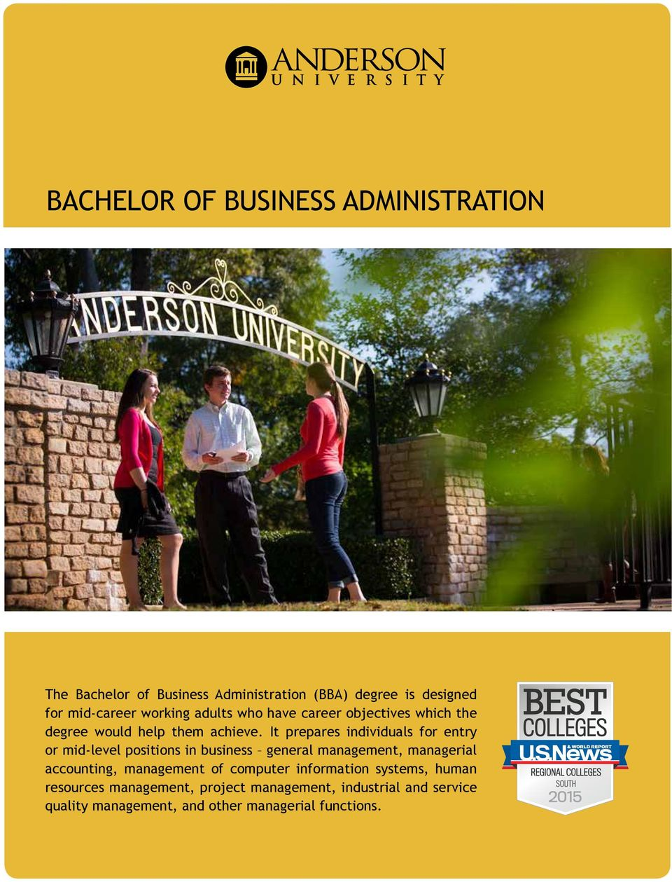 It prepares individuals for entry or mid-level positions in business general management, managerial accounting,