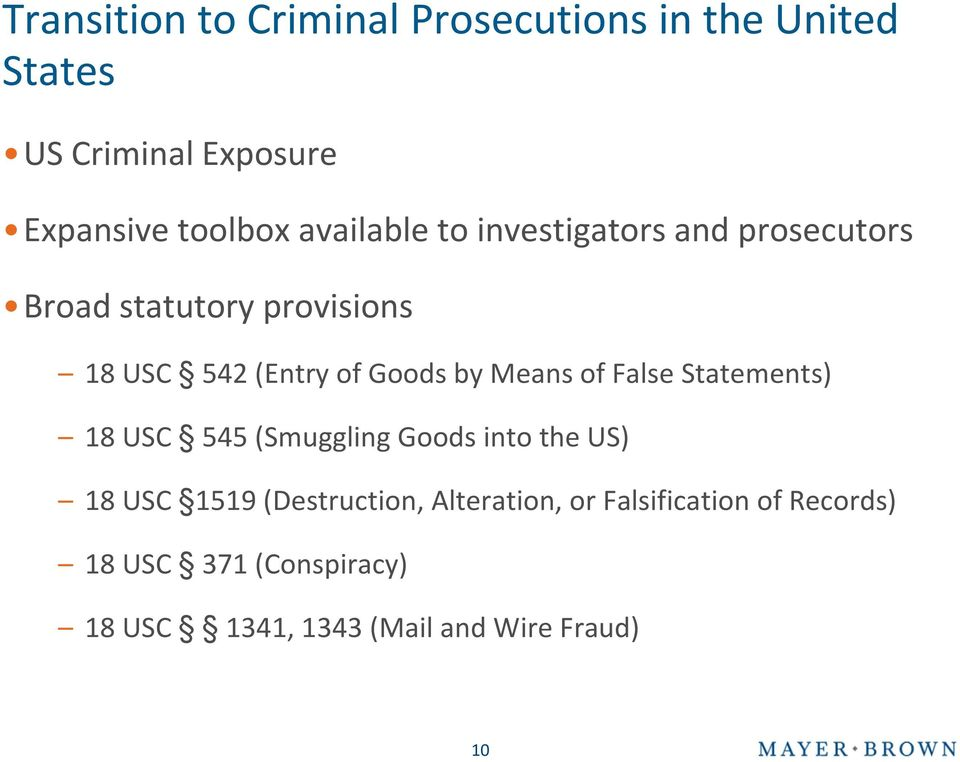 Means of False Statements) 18 USC 545 (Smuggling Goods into the US) 18 USC 1519 (Destruction,