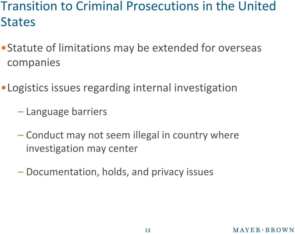 regarding internal investigation Language barriers Conduct may not seem