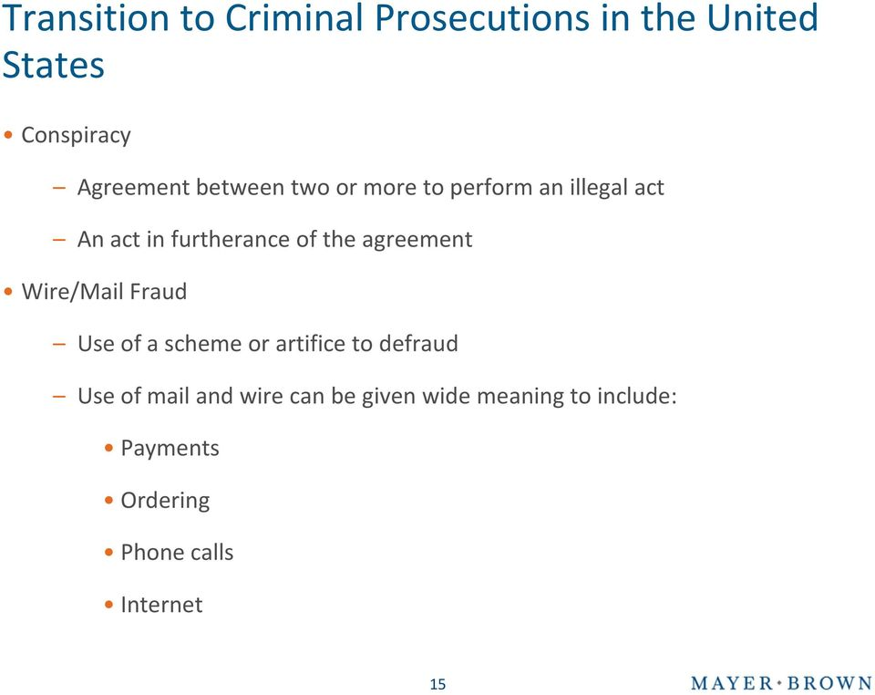 agreement Wire/Mail Fraud Use of a scheme or artifice to defraud Use of mail