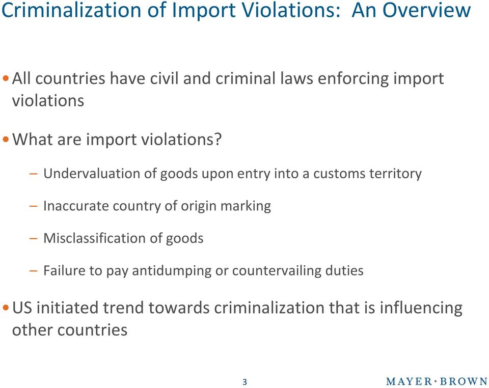 Undervaluation of goods upon entry into a customs territory Inaccurate country of origin marking