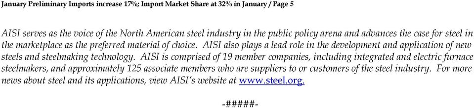 AISI also plays a lead role in the development and application of new steels and steelmaking technology.
