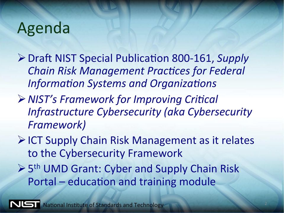 Cybersecurity (aka Cybersecurity Framework) Ø ICT Supply Chain Risk Management as it relates to