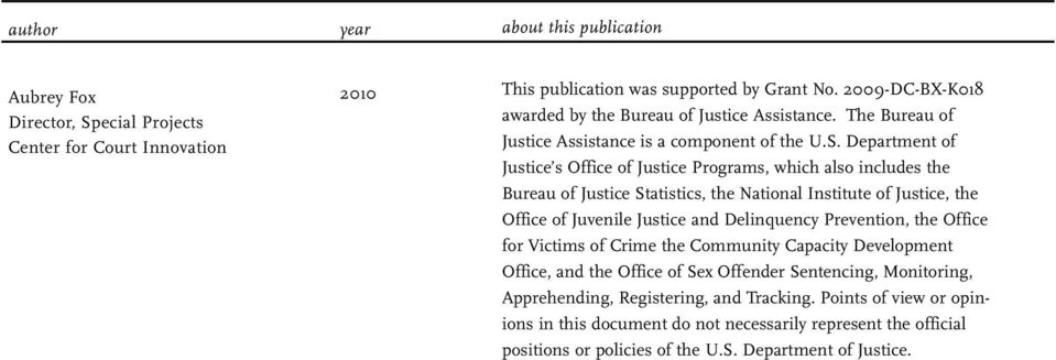 Department of Justice s Office of Justice Programs, which also includes the Bureau of Justice Statistics, the National Institute of Justice, the Office of Juvenile Justice and Delinquency