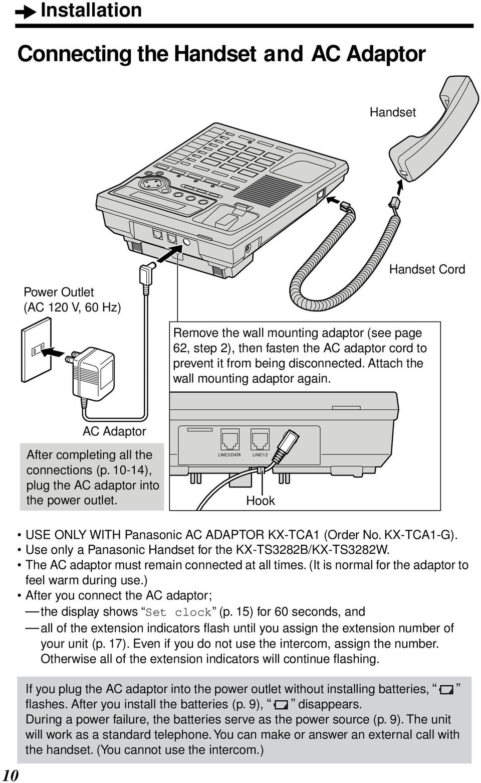 0-4), plug the AC AC adaptor Adaptorinto the power outlet. LINE/DATA LINE/ Hook 0 USE ONLY WITH Panasonic AC ADAPTOR KX-TCA (Order No. KX-TCA-G). Use only a Panasonic Handset for the KX-TS8B/KX-TS8W.