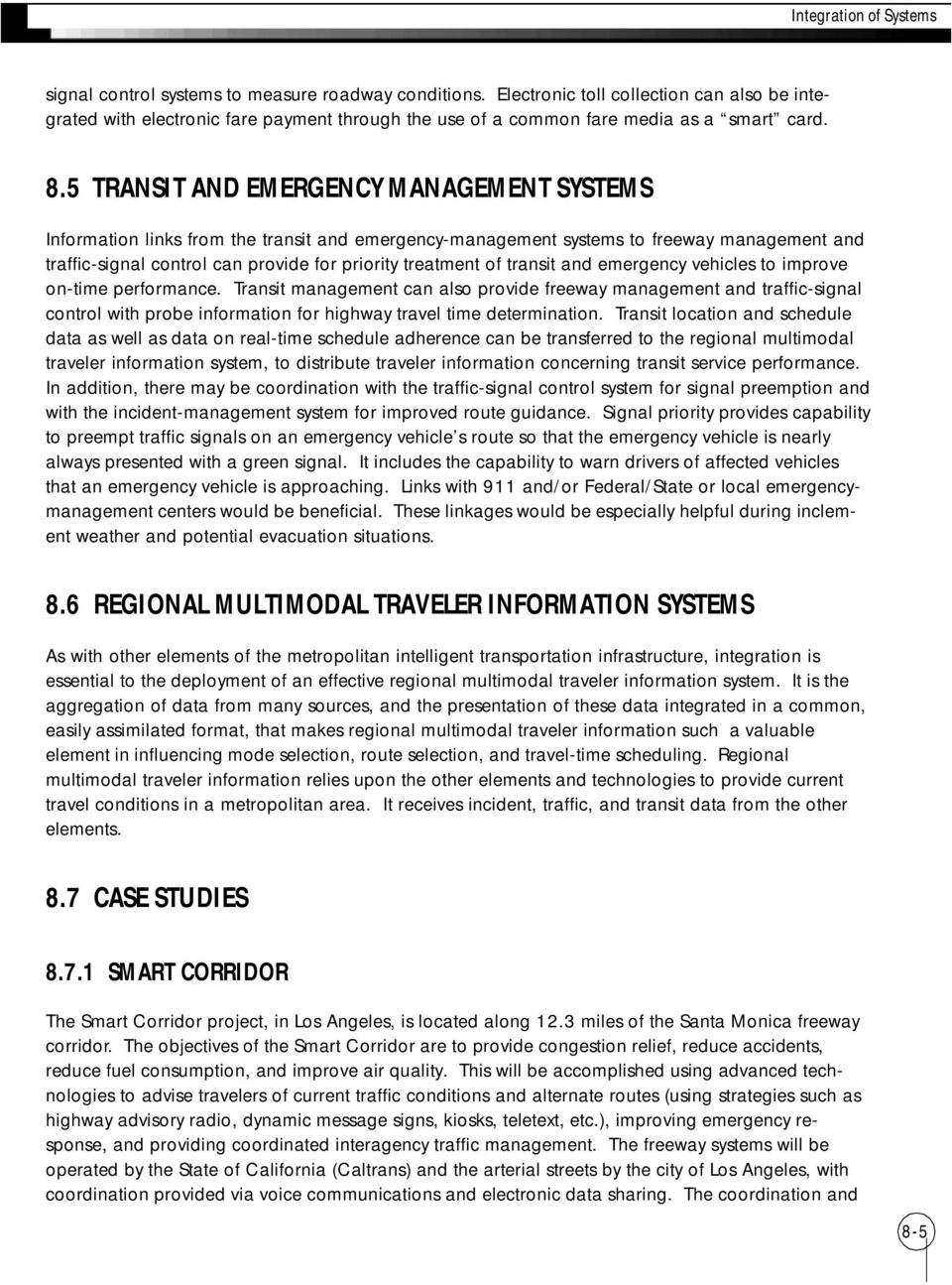 5 TRANSIT AND EMERGENCY MANAGEMENT SYSTEMS Information links from the transit and emergency-management systems to freeway management and traffic-signal control can provide for priority treatment of