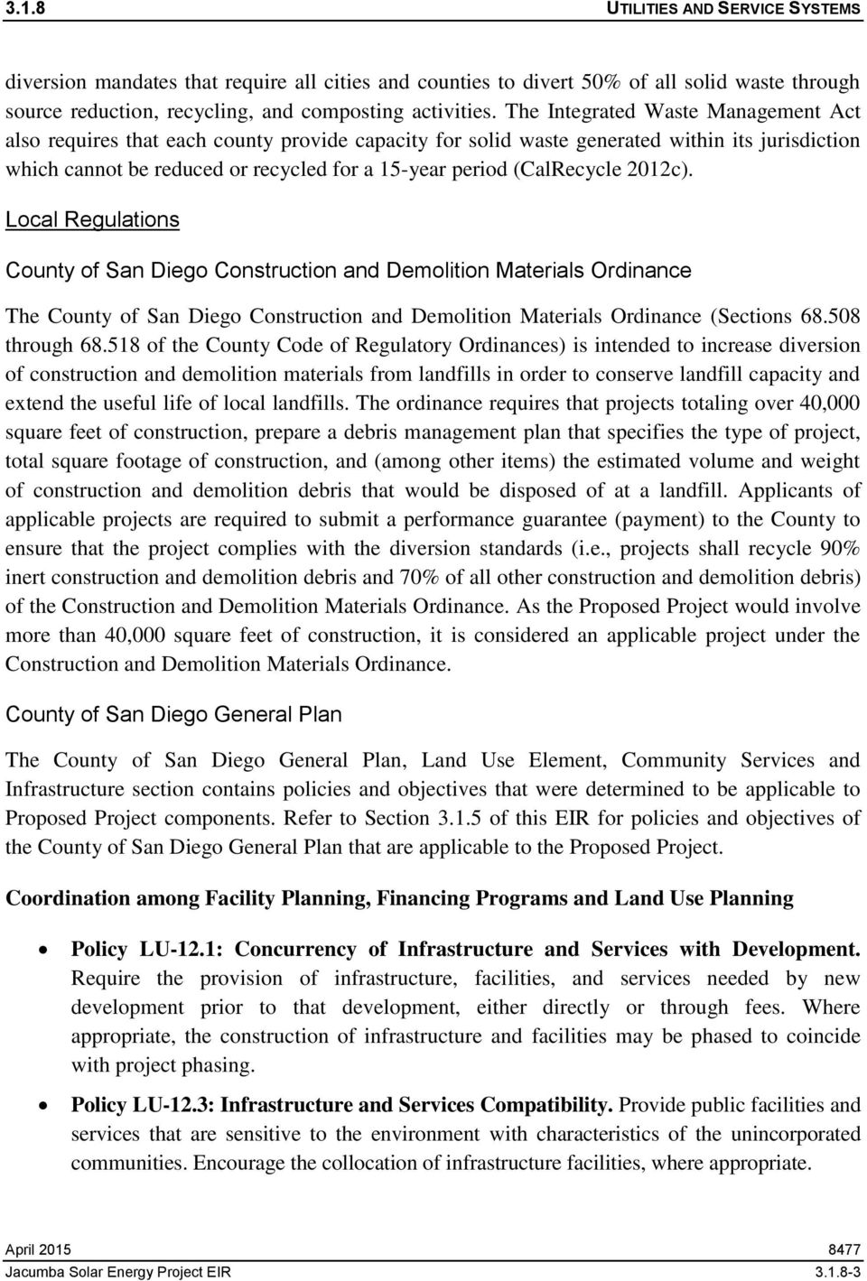 (CalRecycle 2012c). Local Regulations County of San Diego Construction and Demolition Materials Ordinance The County of San Diego Construction and Demolition Materials Ordinance (Sections 68.