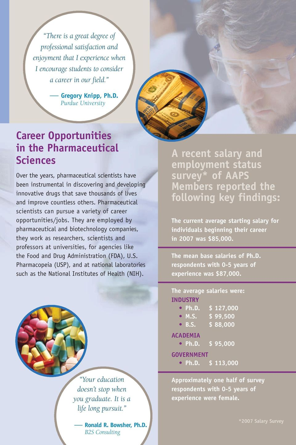 thousands of lives and improve countless others. Pharmaceutical scientists can pursue a variety of career opportunities/jobs.