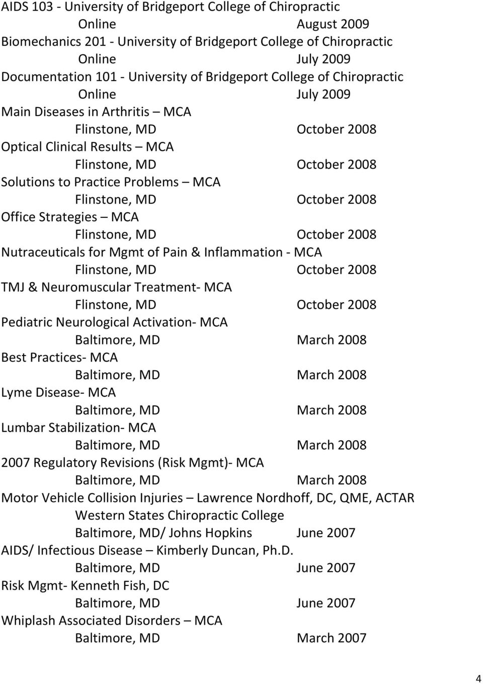 Disease- MCA Lumbar Stabilization- MCA 2007 Regulatory Revisions (Risk Mgmt)- MCA Motor Vehicle Collision Injuries Lawrence Nordhoff, DC, QME, ACTAR Western States Chiropractic College
