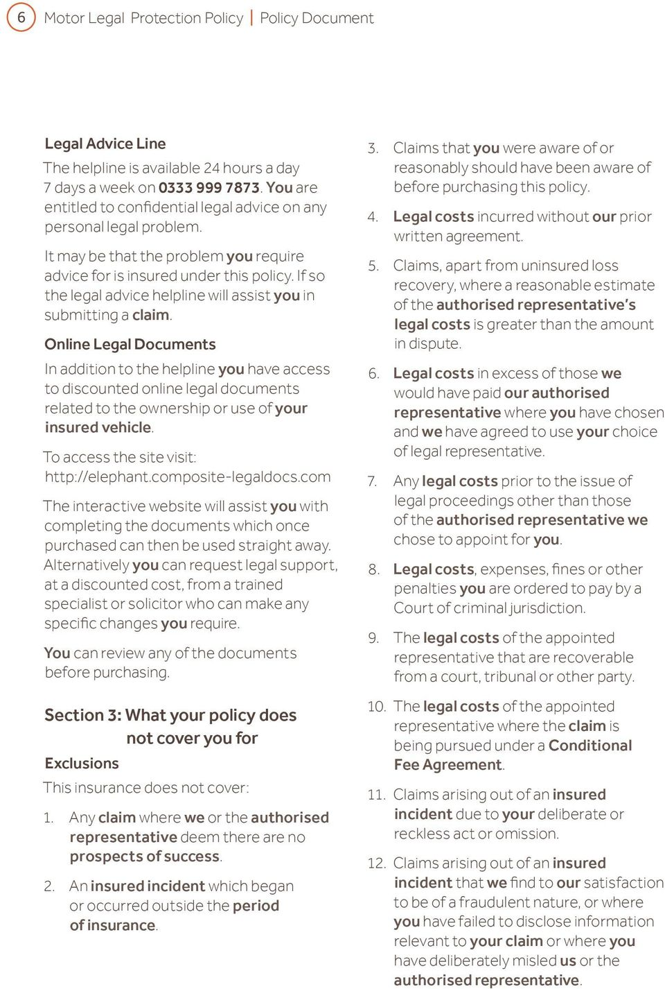 If so the legal advice helpline will assist you in submitting a claim.