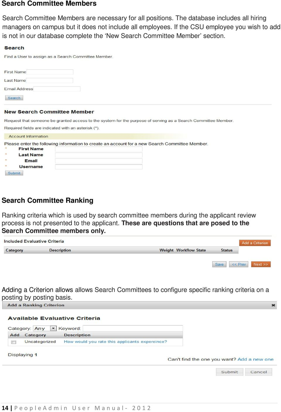 If the CSU employee you wish to add is not in our database complete the New Search Committee Member section.