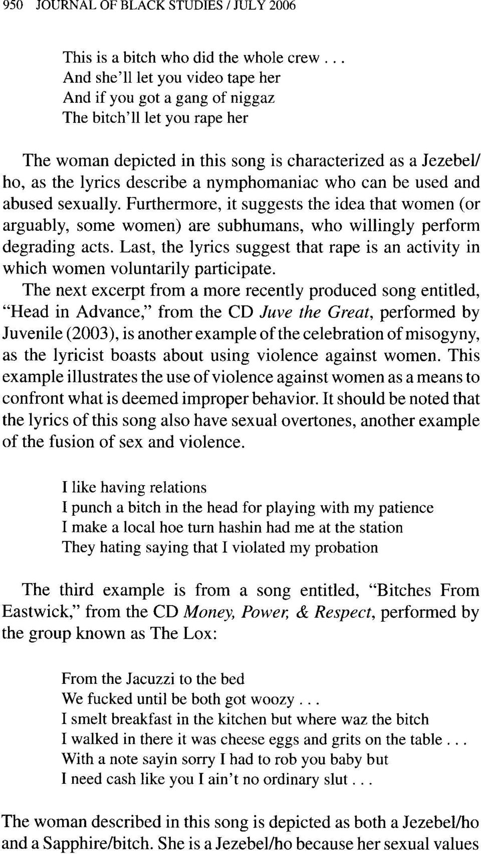 nymphomaniac who can be used and abused sexually. Furthermore, it suggests the idea that women (or arguably, some women) are subhumans, who willingly perform degrading acts.