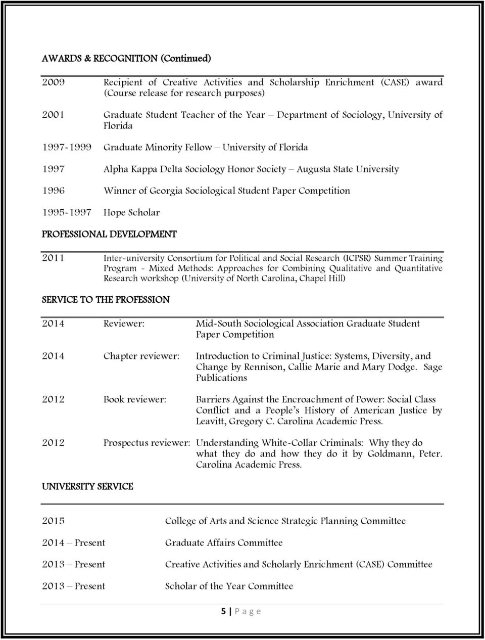 Paper Competition 1995-1997 Hope Scholar PROFESSIONAL DEVELOPMENT 2011 Inter-university Consortium for Political and Social Research (ICPSR) Summer Training Program - Mixed Methods: Approaches for