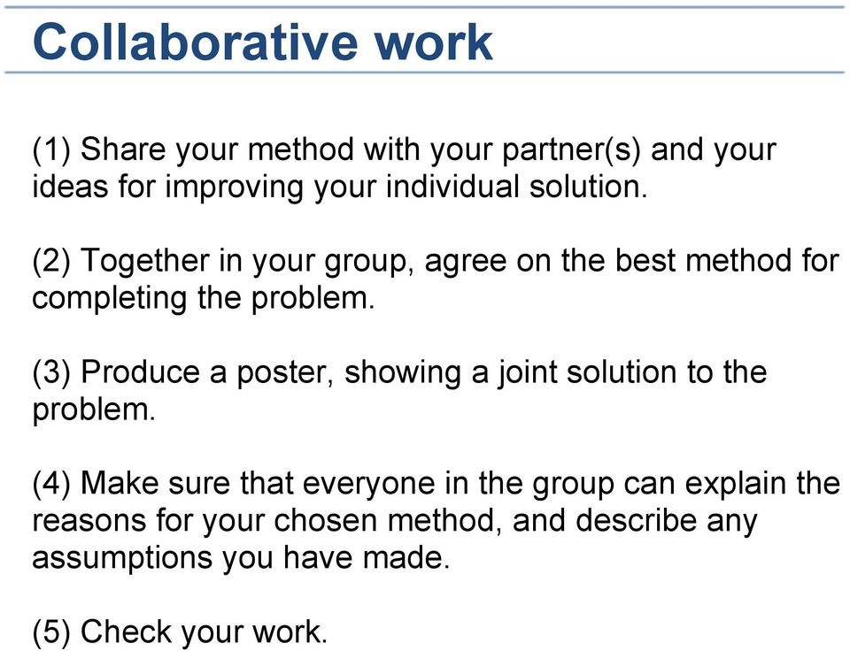 (3) Produce a poster, showing a joint solution to the problem.