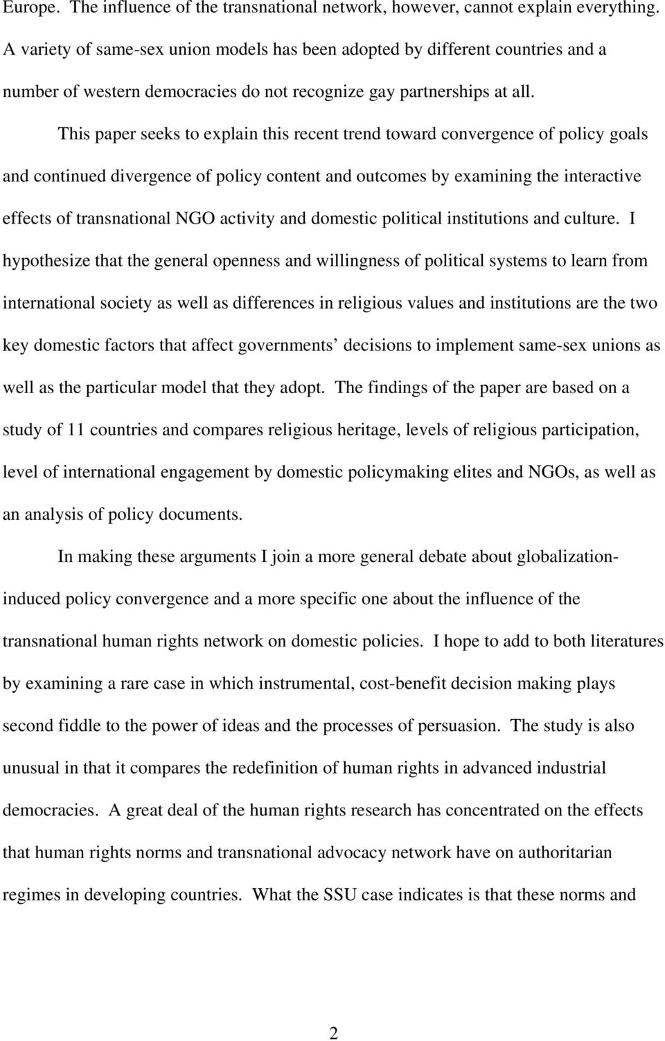 This paper seeks to explain this recent trend toward convergence of policy goals and continued divergence of policy content and outcomes by examining the interactive effects of transnational NGO